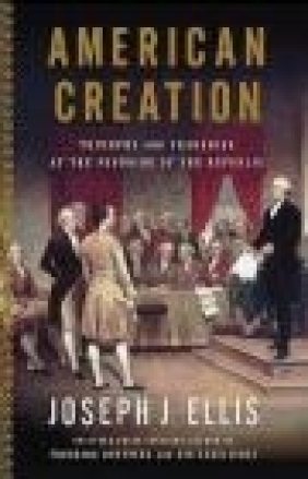 American Creation Joseph Ellis