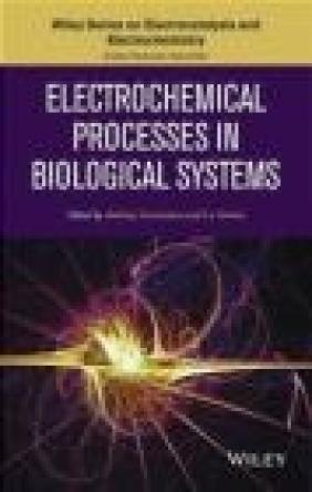 Electrochemical Processes in Biological Systems Andrzej Wieckowski, Andrzej Lewenstam, Lo Gorton