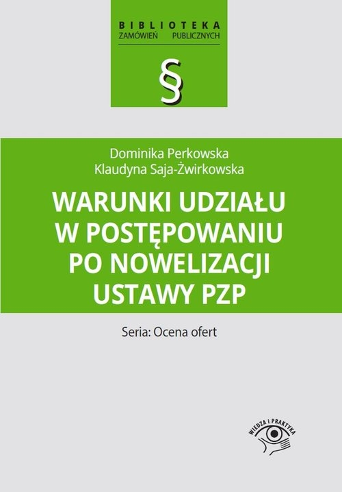 Warunki udziału w postępowaniu po nowelizacji ustawy PZP Perkowska Dominika, Saja-Żwirkowska Klaudyna