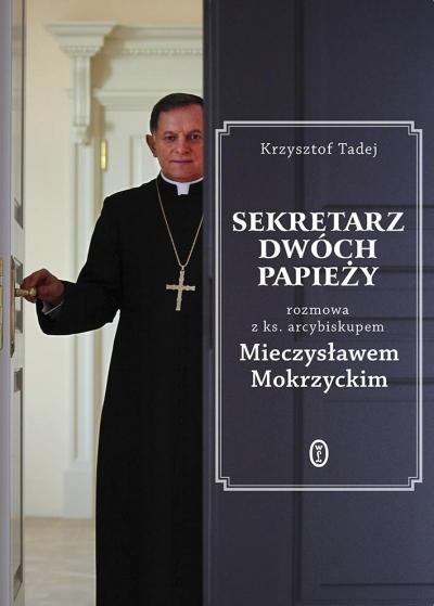 Sekretarz dwóch papieży Mokrzycki Mieczysław, Tadej Krzysztof
