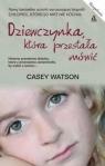 Dziewczynka która przestała mówić  Watson Casey