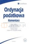 Ordynacja podatkowa Komentarz  Babiarz Stefan, Dauter Bogusław, Gruszczyński Bogusław, Hauser Roman, Kabat Andrzej, Niezgódka-Medek Małgorzata