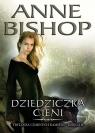 Dziedziczka Cieni Trylogia Czarnych Kamieni - tom 2 Bishop Anne