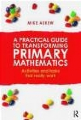 A Practical Guide to Transforming Primary Mathematics Mike Askew