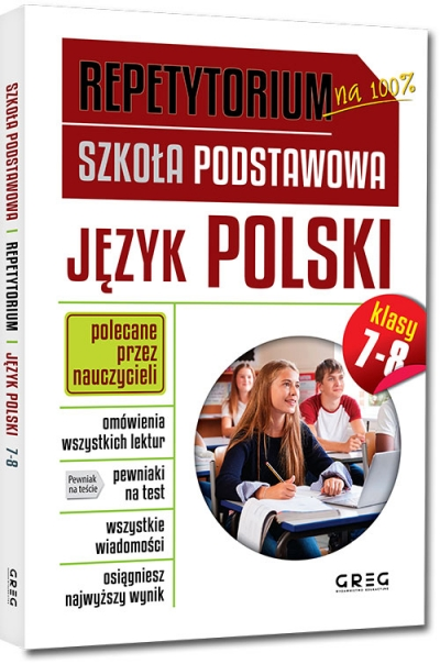 Repetytorium - szkoła podstawowa. Język polski, kl. 7-8 Zespół redakcyjny Wydawnictwa GREG