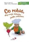 Co robić, aby moje dziecko jadło zdrowo
