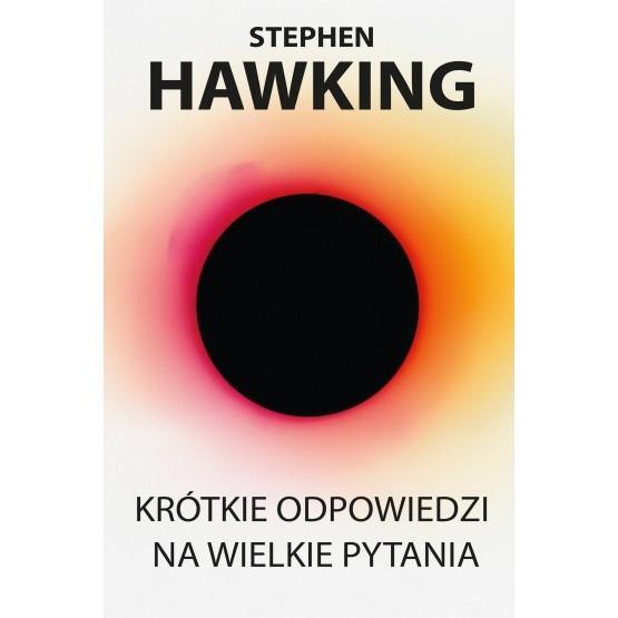 Krótkie odpowiedzi na wielkie pytania Hawking Stephen