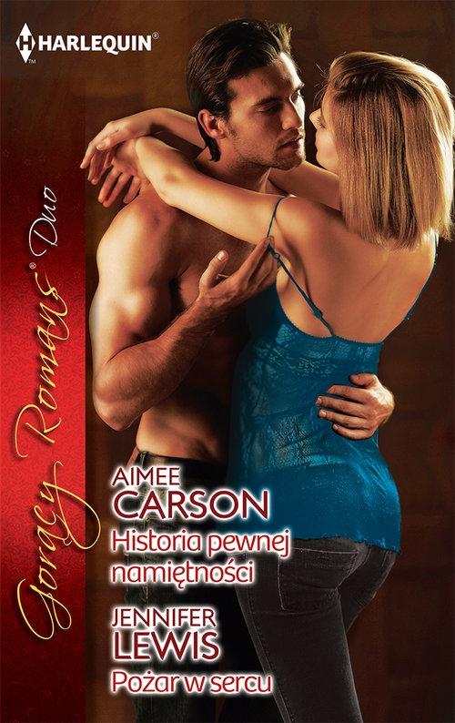Historia pewnej namiętności / Pożar w sercu Carson Aimee, Lewis Jennifer