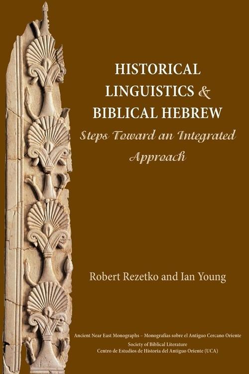 Historical Linguistics and Biblical Hebrew Rezetko Robert