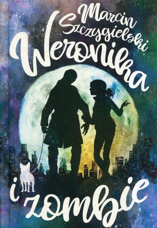 Weronika i zombie Szczygielski Marcin