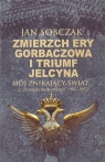Zmierzch ery Gorbaczowa i triumf Jelcyna