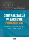 Centralizacja w zakresie podatku VAT jednostek samorządu terytorialnego