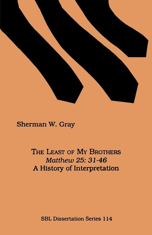 The Least of My Brothers Gray Sherman W.