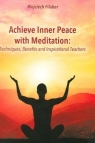 Achive Inner Peace with Meditation Techniques, Benefits and Inspirational Filaber Wojciech