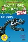 Magiczny domek na drzewie. Tropiciele faktów. Dinozaury