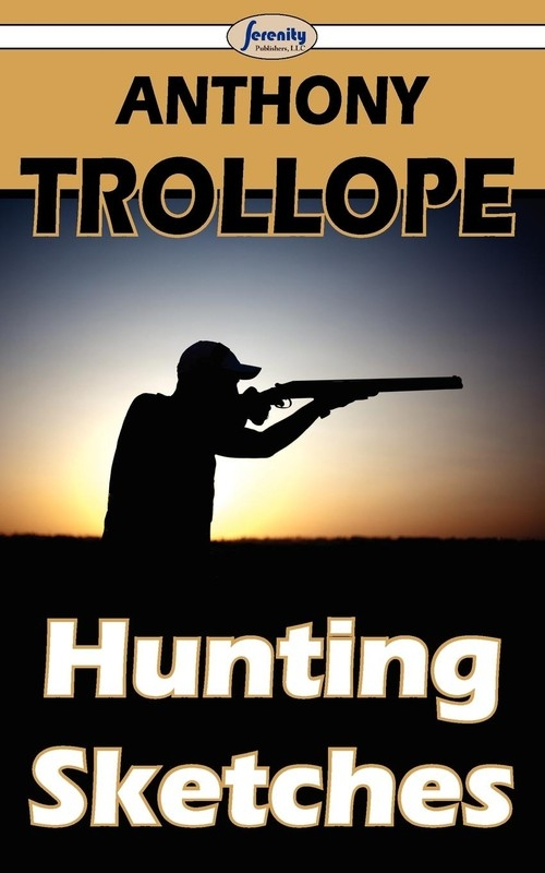 Hunting Sketches Trollope Anthony