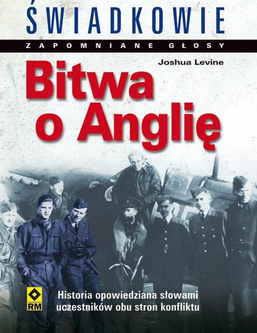 Bitwa o Anglię Zapomniane głosy Levine Joshua