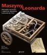 Maszyny Leonarda Niezwykłe wynalazki i tajemnice rękopisów Leonarda da Laurenza Domenico, Taddei Mario, Zanon Edoardo