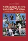 Nietuzinkowe historie pomników Warszawy Opowieści warszawskiej Sztompke Ewa