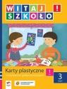 Witaj szkoło 1 Karty plastyczne część 3 szkoła podstawowa Korcz Anna, Zagrodzka Dorota