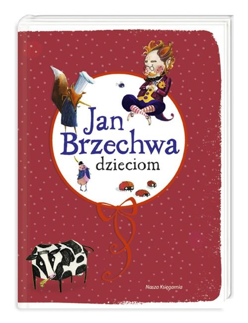 Jan Brzechwa dzieciom Brzechwa Jan