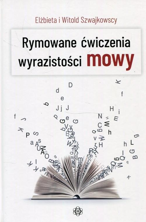 Rymowane ćwiczenia wyrazistości mowy Szwajkowska Elżbieta, Szwajkowski Witold