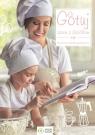 Gotuj razem z dzieckiem Domowa szkoła gotowania