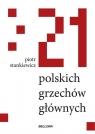 21 polskich grzechów głównych Stankiewicz Piotr