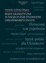 Błędy gramatyczne w polszczyźnie studentów..T.21 Dominika Izdebska-Długosz