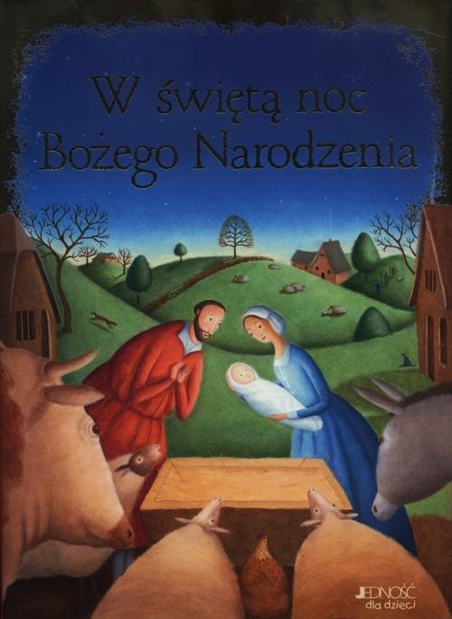 W świętą noc Bożego Narodzenia