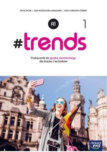 #trends 1. Podręcznik do języka niemieckiego dla liceów i techników. Poziom A1. - Szkoła ponadpodstawowa Anna Życka