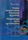 Polskie bezpośrednie inwestycje za granicą Metodologia teorii ugruntowanej