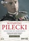 Rotmistrz Pilecki Ochotnik do Auschwitz  (Audiobook)