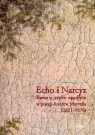 Echo i Narcyz Rzecz o języku upadłym w poezji Andrew Marvella Łączyńska Klaudia
