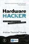 Hardware Hacker.Przygody z konstruowaniem i rozpracowywaniem sprzętu Huang Andrew