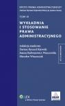 Wykładnia i stosowanie prawa administracyjnego Tom 4