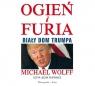 Ogień i furia Biały Dom Trumpa  (Audiobook)