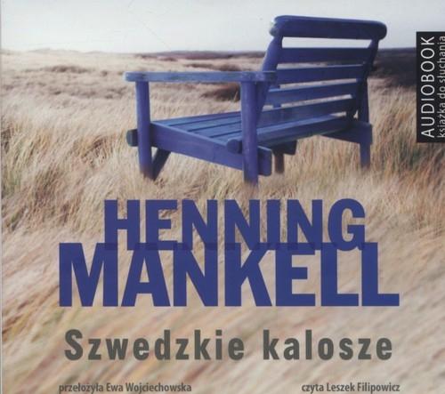 Szwedzkie kalosze (audiobook) (Audiobook) Mankell Henning