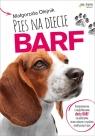 Pies na diecie BARF Komponowanie i modyfikowanie diety BARF na podstawie Olejnik Małgorzata