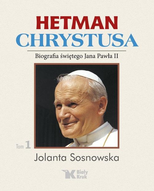Hetman Chrystusa t.1 Jolanta Sosnowska