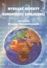 Wybrane aspekty komunikacji społecznej Mirosława Wawrzak-Chodaczek (red.)