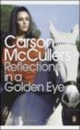 Reflections in a Golden Eye Carson McCullers, C McCullers