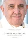 Otwieranie drzwiRozmowy o Kościele i świecie Papież Franciszek, Dominique Wolton