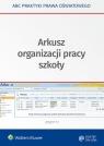 Arkusz organizacji pracy szkoły Marciniak Lidia, Piotrowska-Albin Elżbieta