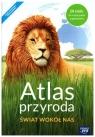 Atlas Przyroda. Świat wokół nas. Atlas do przyrody dla szkoły podstawowej - Praca zbiorowa