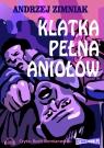 Klatka pełna aniołów  (Audiobook)  Zimniak Andrzej