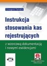 Instrukcja stosowania kas rejestrujących z wzorcową dokumentacją i nowymi Tomala Grzegorz