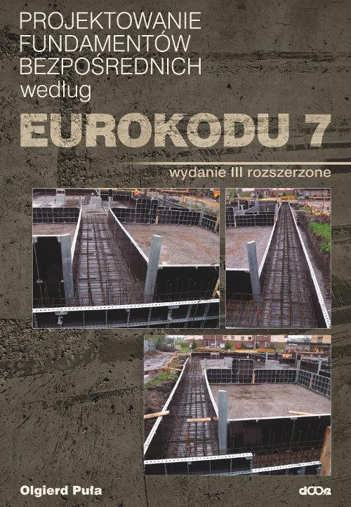 Projektowanie fundamentów bezpośrednich według Eurokodu 7 Puła Olgierd