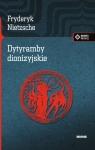 Dytyramby dionizyjskie Nietzsche Fryderyk