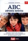 ABC zdrowia dziecka. Leksykon zdrowia. Fakt zdrowie 2/2012 praca zbiorowa